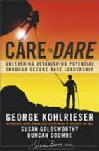 Care to dare – George Kohlrieser /Susan Goldsworthy / Duncan Coombe